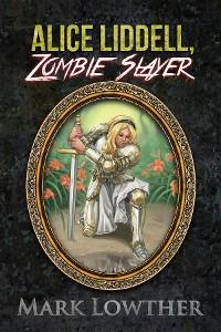 Cover Alice Liddell, Zombie Slayer