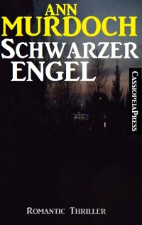 Cover Schwarzer Engel: Romantic Thriller