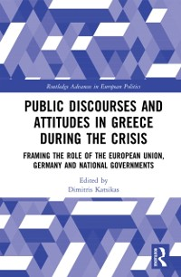Cover Public Discourses and Attitudes in Greece during the Crisis