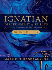 Cover Ignatian Discernment of Spirits for Spiritual Direction and Pastoral Care