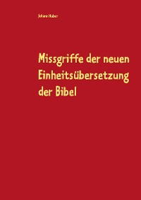 Cover Missgriffe der neuen Einheitsübersetzung der Bibel