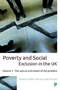 Cover Poverty and Social Exclusion in the UK: Vol. 1
