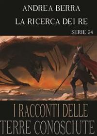 Cover I racconti delle terre conosciute - La ricerca dei re - Serie 24 ( Percorsi tortuosi, Ombre della sera)