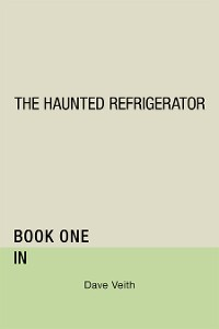 Cover The Haunted Refrigerator