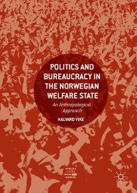 Cover Politics and Bureaucracy in the Norwegian Welfare State