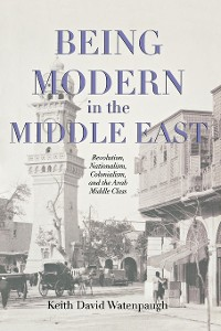 Cover Being Modern in the Middle East