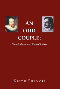Cover An Odd Couple: Francis Bacon and Rudolf Steiner