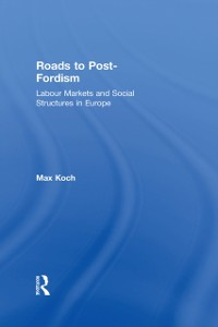 Cover Roads to Post-Fordism