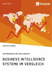 Cover Business Intelligence Systeme im Vergleich. Softwarequalität und Usability