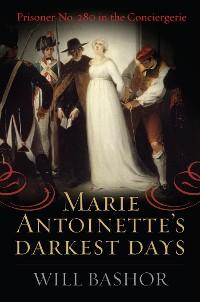 Cover Marie Antoinette's Darkest Days