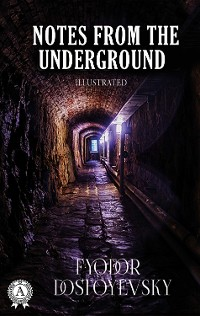 Cover Fyodor Dostoevsky - Notes from the Underground (llustrated)