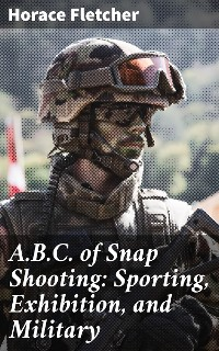 Cover A.B.C. of Snap Shooting: Sporting, Exhibition, and Military