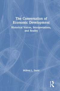 Cover Conversation of Economic Development: Historical Voices, Interpretations and Reality
