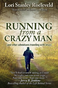 Cover Running from a Crazy Man (and Other Adventures Traveling with Jesus)