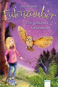 Cover Eulenzauber (1). Ein goldenes Geheimnis