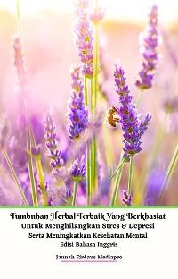 Cover Tumbuhan Herbal Terbaik Yang Berkhasiat Untuk Menghilangkan Stres & Depresi Serta Meningkatkan Kesehatan Mental Edisi Bahasa Inggris