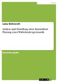 Cover Analyse und Erstellung einer Kurseinheit. Planung einer Wirbelsäulengymnastik