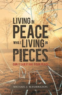 Cover Living In Peace While Living In Pieces