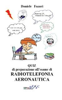 Cover QUIZ di preparazione all'esame di RADIOTELEFONIA AERONAUTICA ITA-ING