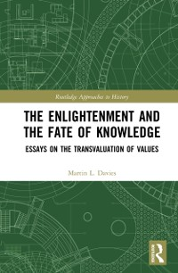 Cover Enlightenment and the Fate of Knowledge