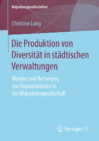 Cover Die Produktion von Diversität in städtischen Verwaltungen