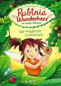 Cover Rubinia Wunderherz, die mutige Waldelfe - Der magische Funkelstein