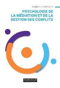 Cover Psychologie de la médiation et de la gestion des conflits