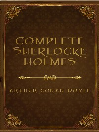 Cover The Complete Sherlock Holmes