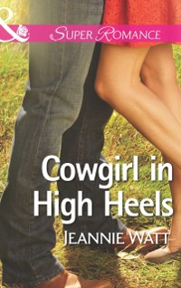 Cover Cowgirl in High Heels (Mills & Boon Superromance) (The Montana Way, Book 2)