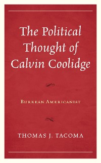 Cover The Political Thought of Calvin Coolidge