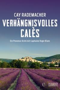 Cover Verhängnisvolles Calès