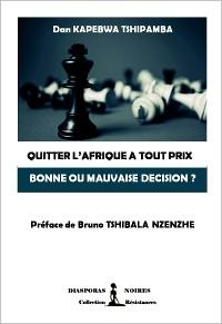 Cover Quitter l'Afrique à tout prix, bonne ou mauvaise décision ?