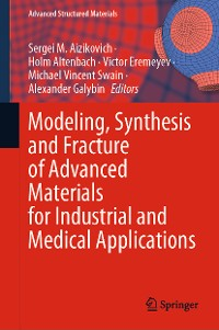 Cover Modeling, Synthesis and Fracture of Advanced Materials for Industrial and Medical Applications