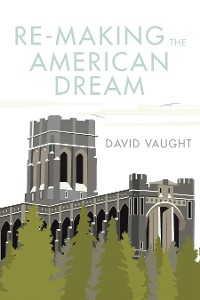 Cover Re-Making the American Dream
