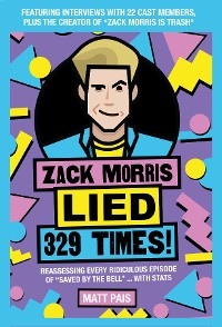 Cover Zack Morris Lied 329 Times!