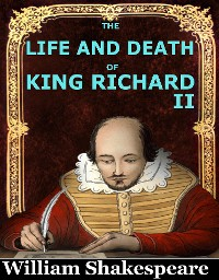 Cover The Life and Death of King Richard II