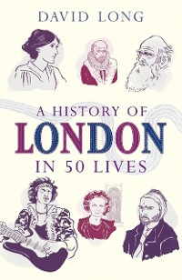 Cover History of London in 50 Lives