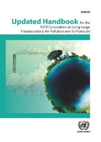 Cover Updated Handbook for the 1979 Convention on Long-range Transboundary Air Pollution and its Protocols