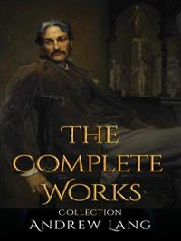 Cover Andrew Lang: The Complete Works