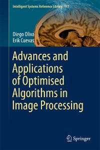 Cover Advances and Applications of Optimised Algorithms in Image Processing