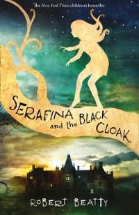 Cover Serafina and the Black Cloak