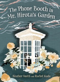 Cover The Phone Booth in Mr. Hirota's Garden