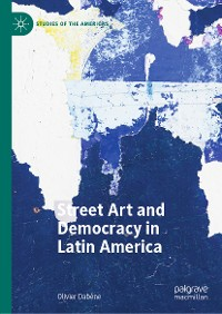 Cover Street Art and Democracy in Latin America