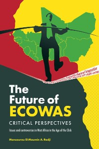Cover The Future of Ecowas: Critical Perspectives
