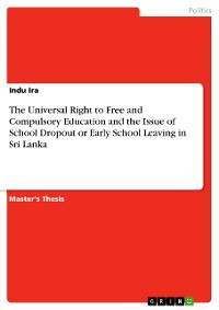 Cover The Universal Right to Free and Compulsory Education and the Issue of School Dropout or Early School Leaving in  Sri Lanka