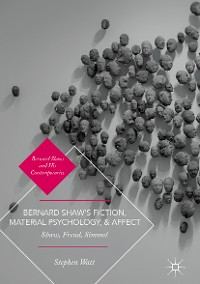 Cover Bernard Shaw's Fiction, Material Psychology, and Affect