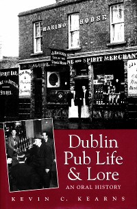 Cover Dublin Pub Life and Lore – An Oral History of Dublin's Traditional Irish Pubs