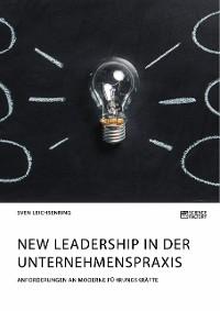 Cover New Leadership in der Unternehmenspraxis. Anforderungen an moderne Führungskräfte