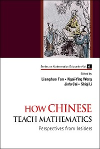 Cover How Chinese Teach Mathematics: Perspectives From Insiders