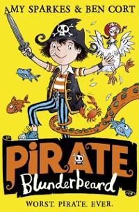 Cover Pirate Blunderbeard: Worst. Pirate. Ever.